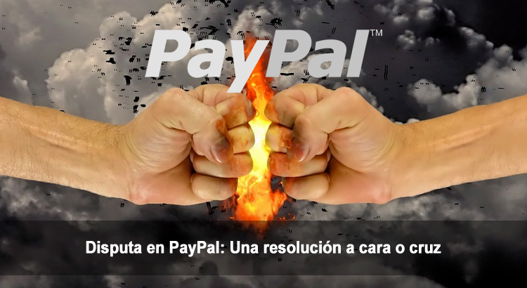 Disputa en PayPal: Una resolución a cara o cruz