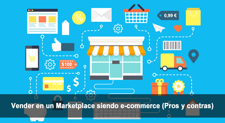 Vender en un Marketplace siendo e-commerce (Pros y contras)